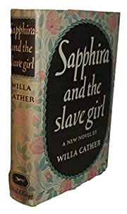 Sapphira And The Slave Girl de Willa Cather