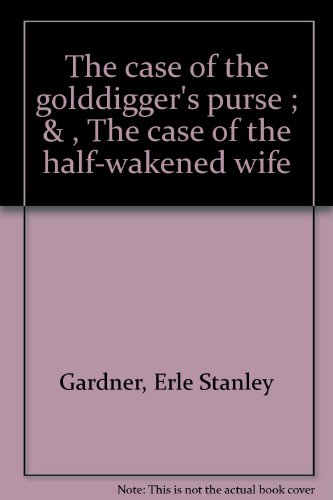 The Case of the Golddigger's Purse / The Case of the Half-Wakened Wife (The Case Of The Half Wakened Wife)