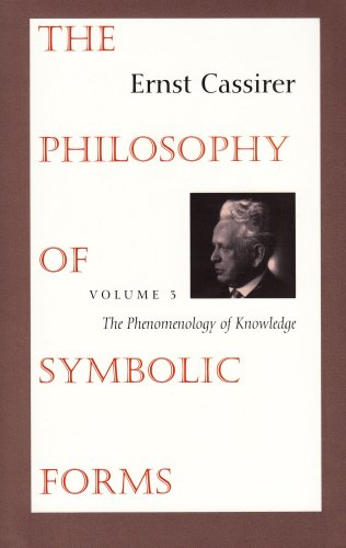 003: The Philosophy of Symbolic Forms: Vol. 3: The Phenomenology of Knowledge [Ernst Cassirer] (Tapa Blanda)