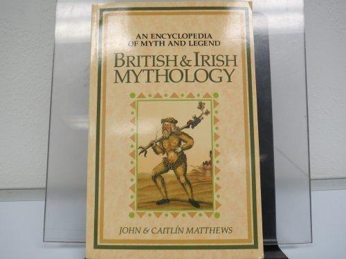 British and Irish Mythology: An Encyclopedia of Myth and Legend