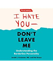 I Hate You - Don't Leave Me: Third Edition: Understanding the Borderline Personality