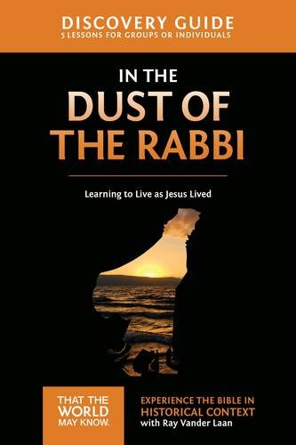 In the Dust of the Rabbi Discovery Guide: Learning to Live as Jesus Lived (That the World May Know) [Ray Vander Laan] (Tapa Blanda)