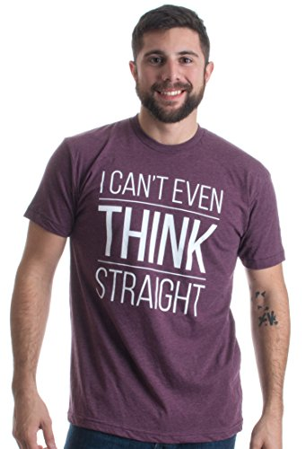 I can't even THINK Straight | Funny LGBTQ Queer Humor Gay Pride Unisex T-shirt