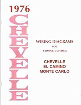 1976 wiring diagram manual chevelle el camino malibu monte carlo gm rh amazon com