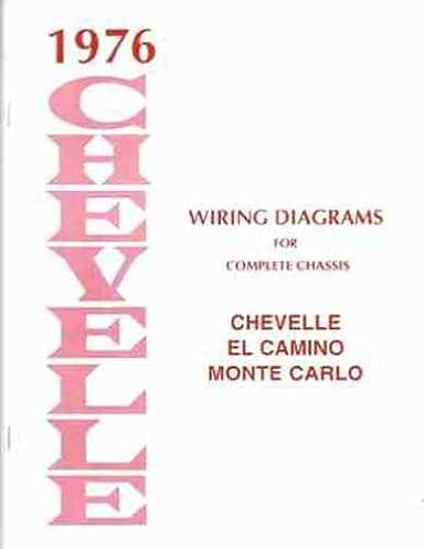 1976 wiring diagram manual chevelle el camino malibu monte carlo rh amazon com