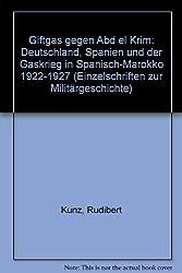 Giftgas gegen Abd el Krim: Deutschland, Spanien und der Gaskrieg in Spanisch-Marokko 1922-1927 (Einzelschriften zur Militargeschichte) (German Edition)