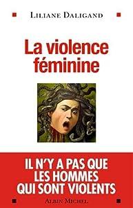 vignette de 'La Violence féminine (Liliane Daligand)'