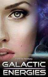 Galactic Energies: Science fiction and fantasy short stories (English Edition)