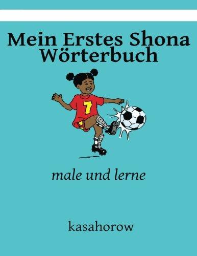 Mein Erstes Shona Wörterbuch: male und lerne (kasahorow Deutsch Shona) (German and Shona Edition)...