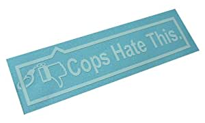 COPS HATE THIS Decal JDM Funny Car Window Bumper Vinyl Sticker (Come with 1 Skateboard hand decal)