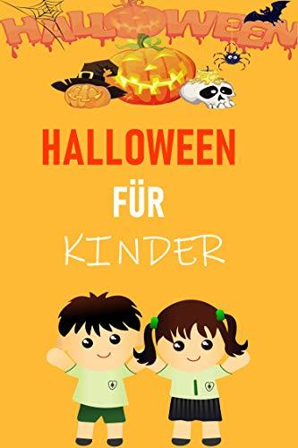Halloween für Kinder: Die beliebtesten Halloween Spiele und Kostüme (German Edition)