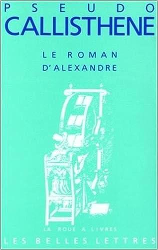 Amazon Com Pseudo Callisthene Le Roman D Alexandre La
