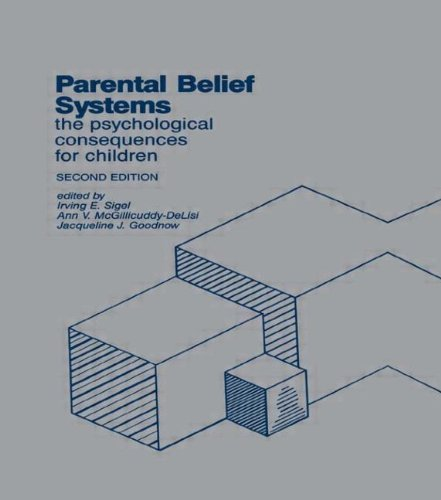 Parental Belief Systems: The Psychological Consequences for Children
