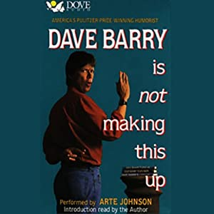 Dave Barry Is Not Making This Up Audiobook