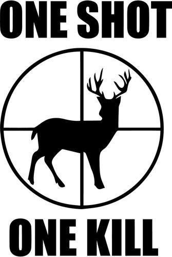 One Shot One Kill Deer Hunting Vinyl Decal Sticker Bumper Car Truck Window- 6