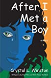 After I Met A Boy, Crystal L. Winston, 1413448771