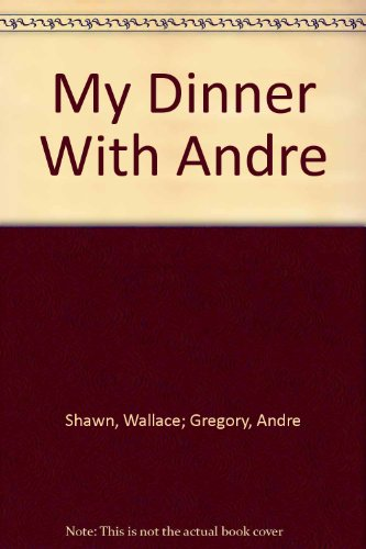 Dinner Claw - My dinner with Andre: A screenplay