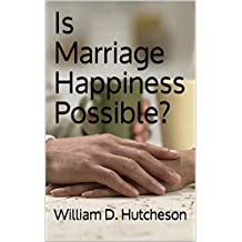 Is Marriage Happiness Possible?