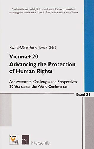 Vienna+20. Advancing the Protection of Human Rights: Achievements, Challenges and Perspectives 20 Years after the World Conference