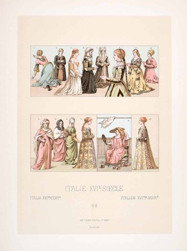 Sixteenth Century Fashions (1888 Chromolithograph 16th Century Italy Dress Renaissance Clothing Fashion Art - Original Chromolithograph)