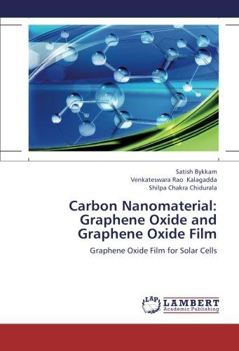 Read Online Carbon Nanomaterial: Graphene Oxide and Graphene Oxide Film: Graphene Oxide Film for Solar Cells PDF