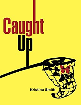 Caught Up by [Smith, Kristina]