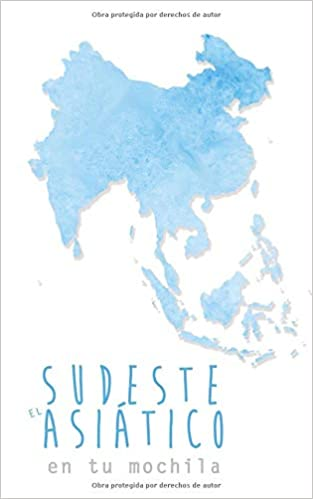 El Sudeste Asiático en tu mochila (Spanish Edition): Gio Zararri: 9781723904431: Amazon.com: Books