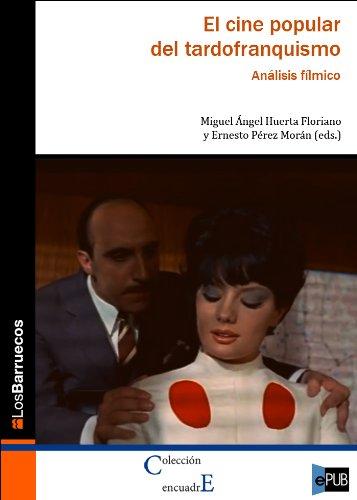 El cine popular del tardofranquismo. Análisis fílmico (Spanish Edition)