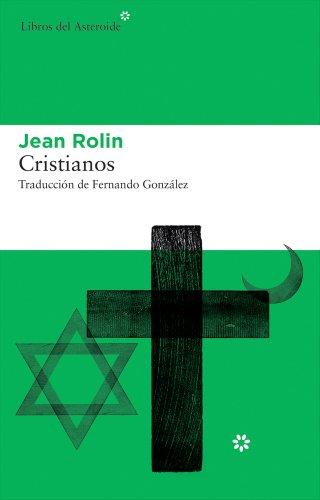 Descargar Libro Cristianos Jean Rolin