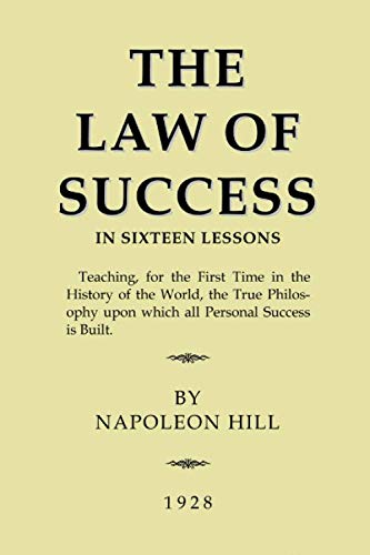 The Law of Success: In Sixteen Lessons (The Law Of Success In 16 Lessons)