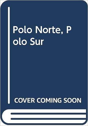 Polo norte, polo sur: Amazon.es: P. Laude, Ch. Cooper: Libros