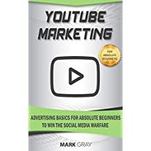 YouTube Marketing: Advertising Basics for Absolute Beginners to Win the Social Media Warfare