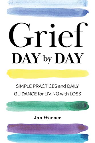 Grief Day By Day: Simple Practices and Daily Guidance for Living with Loss by Althea Press