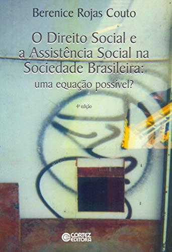 O Direito Social e a Assistência Social na Sociedade Brasileira. Uma Equação Possível?