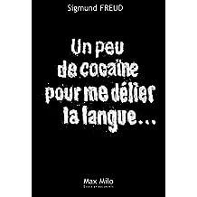 Un peu de cocaïne pour me délier la langue: Essais - documents (Essais et documents) (French Edition)