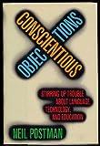 Conscientious Objections, Neil Postman, 039457270X