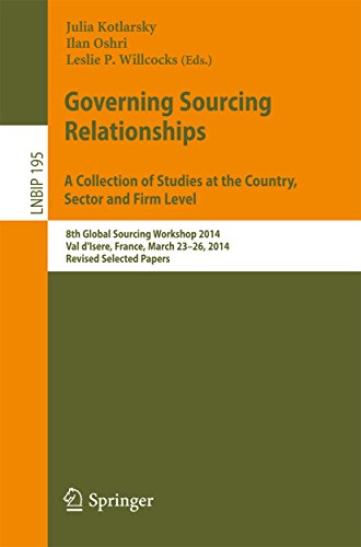Download Governing Sourcing Relationships. A Collection of Studies at the Country, Sector and Firm Level: 8th Global Sourcing Workshop 2014, Val d'Isere, France, … Notes in Business Information Processing) Pdf