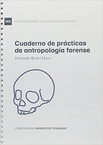 Cuaderno De Prácticas De Antropología Forense por Fernando Rodes Lloret epub