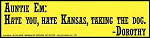 Auntie Em: Hate You, Hate Kansas...