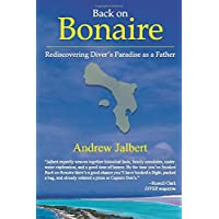 Back on Bonaire: Rediscovering Diver's Paradise as a Father