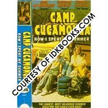 **ORIGINAL CAMP CUCAMONGA: How I Spent My Summer