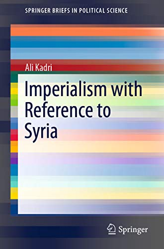 Imperialism with Reference to Syria (SpringerBriefs in Political Science)