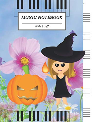 Simple Halloween Piano Songs (Music Notebook Wide Staff: Little Witch Girl in Black and Jack O Lantern Pumpkin,Piano Keyboard,Flower,Halloween/Blank Music Sheet Notebook,Big Staff ... Pages,For Boys,Girls, Kids,)
