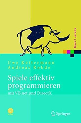 Spiele effektiv programmieren mit VB.net und DirectX (Xpert.press) (German Edition) by Springer
