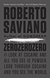 ZeroZeroZero: Look at Cocaine and All You See Is Powder. Look Through Cocaine and You See the World. (Penguin History American Life)