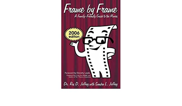 Frame by Frame: 2006-A Family-Friendly Guide to the Movies)] [Author ...