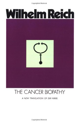 The Cancer Biopathy (The Discovery of Orgone, Vol. 2)