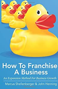 How To Franchise A Business by CreateSpace Independent Publishing Platform