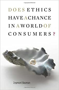 Does Ethics Have a Chance in a World of Consumers? (Institute for Human Sciences Vienna Lecture Series) – June 14, 2009
