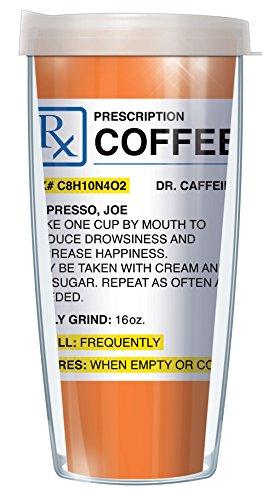 Coffee Prescription 16oz Mug Tumbler Cup with Clear Lid